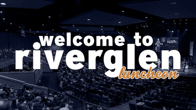 Welcome to RiverGlen Luncheon