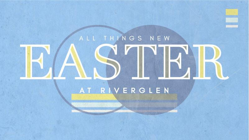 Easter at RiverGlen 2020