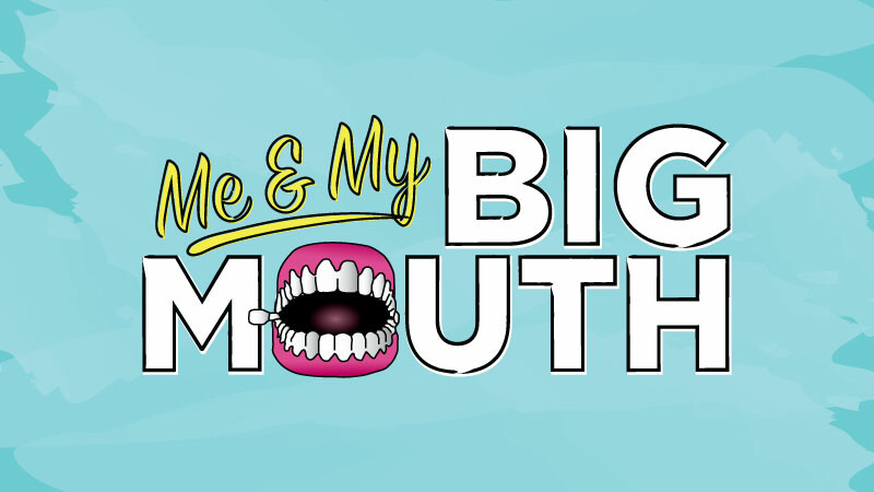 Me and My Big Mouth Series Discovery Group