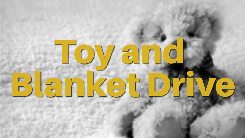 Christmas Toy and Blanket Drive