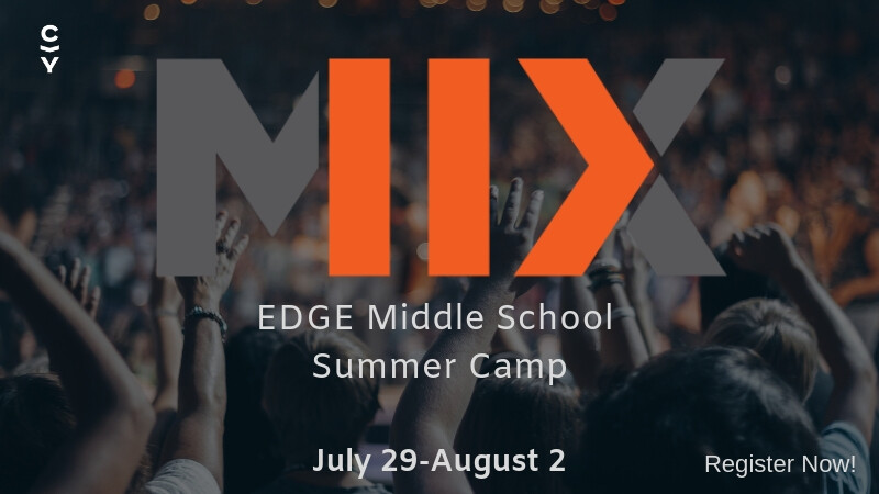 CIY MIX  Edge Middle School Summer Camp 2019