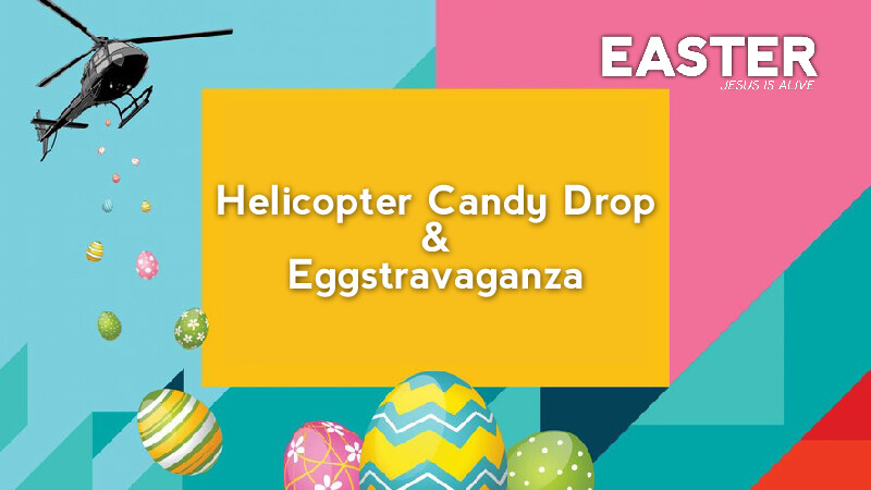 Helicopter Candy Drop & Eggstravaganza