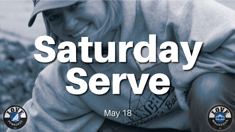Love Waukesha & Love Pewaukee Saturday Serve
