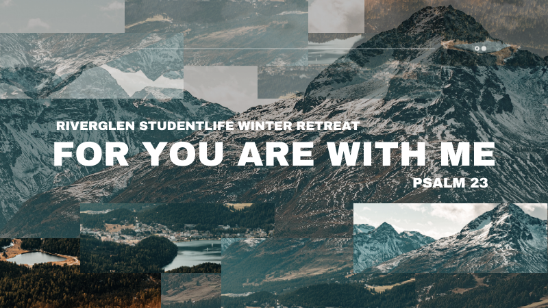 """Studentlife Winter Retreat """" For You Are With Me"""""""